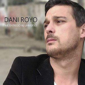Dani Royo - Me entrego al universo